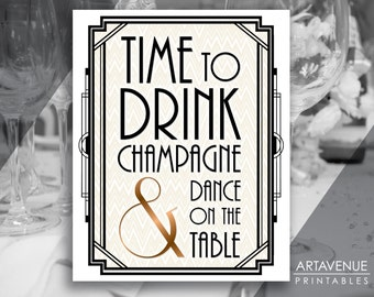 """Printable Gatsby Wedding Sign - """"Time To Drink Champagne & Dance On the Table"""" Classic Bronze - digital file - ADCB1"""