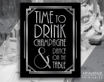 """Printable Art Gatsby Wedding Art Deco Sign - """"Time To Drink Champagne & Dance On the Table"""" - Black and Silver digital file ADBS1"""