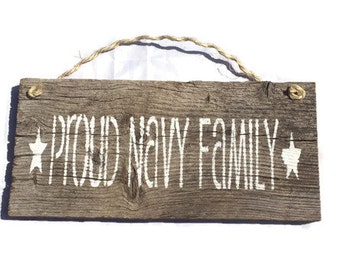 Proud Navy Family - Barn Wood Sign - US Navy Gifts - Navy Wife Gift - Military Family Sign - Deployment Homecoming Gift - Naval Academy