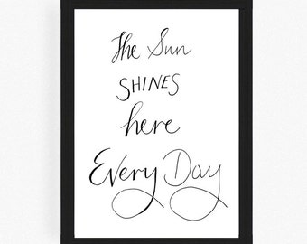The Sun Shines Here Everyday - you are my sunshine - you are my sunshine print