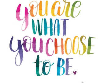 You Are What You Choose To Be