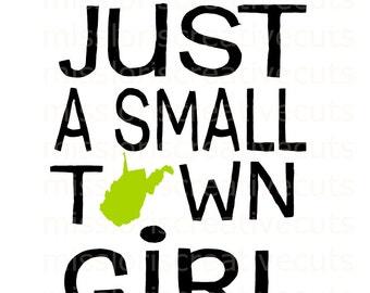 Just a small town girl West Virginia  Distress edSVG Cut file  Cricut explore filescrapbook vinyl decal wood sign t shirt cricut cameo