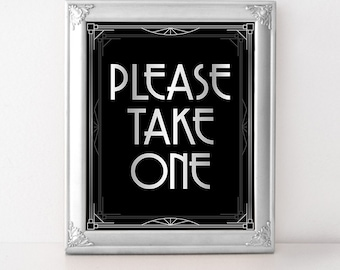 Please take one sign for silver wedding. Printable decor for the roaring twenties wedding in art deco stlye, wedding reception favors sign