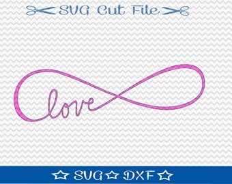Love Infinity SVG Cut File / SVG File for Cameo / Love SVG File / Svg File Sayings