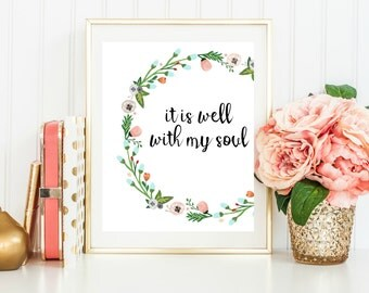 It is Well With My Soul, Bible Verse Art, Inspirational Art, Hymn Print, Scripture Art, Christian Wall Decor, Instant Download, Calligraphy