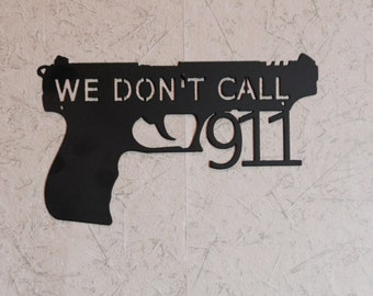 We Do not Call 911 Wall Sign