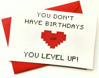 Printable You Dont Have  Birthdays, You Level Up, Gamer Birthday Card
