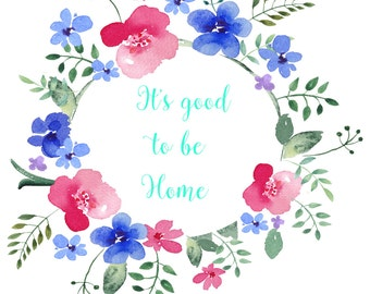 It's good to be home printable
