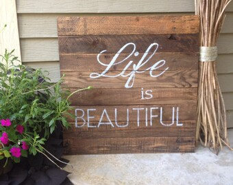 Stained and grey Life Is Beautiful large pallet sign --24x24 inch