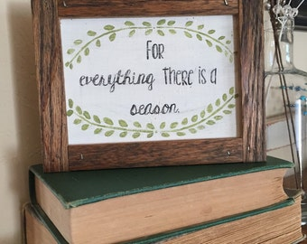 For Everything There is a Season Wooden Sign