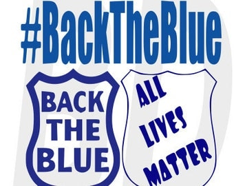 Back the Blue SVG, eps, dxf, cricut air, silhouette, cameo, scan and cut, cutting files, vinyl cut file, instant download