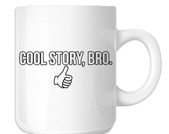Funny Thumbs Up Cool Story Bro (SP-00064) 11 OZ Novelty Coffee Mug