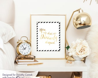 Divinely Designed Print | Wall Decor  8x10 | Perfect for Gallery Wall or Gift |  (gold lettering)