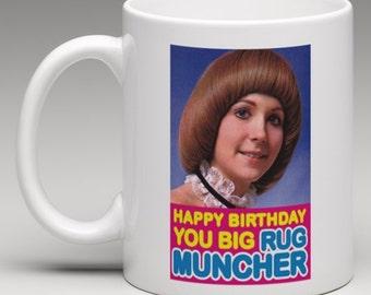 Happy Birthday you Big Rug Muncher - Novelty Mug