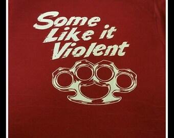 Some like it violent shirt