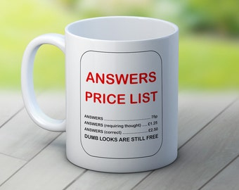 Answers price list .... dumb looks are still free - Funny Coffee Tea Mug