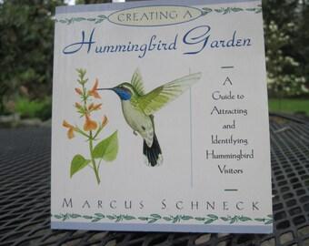 Creating a Hummingbird Garden, Marcus Schneck, 1993