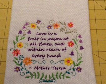 Love is a fruit in season at all times, and within reach of every hand....Mother Teresa! Embroidered Williams Sonoma Kitchen Hand Towel