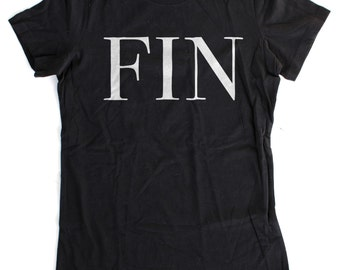 Fin (The End) WOMENS T-Shirt  -  S M L XL  -  Available in black, white and heather grey
