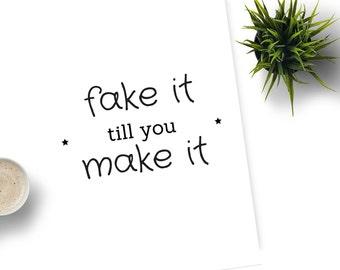 Fake it till you make it