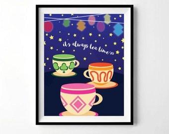 It's Always Tea Time | Teacups Alice In Wonderland Print | Teacups Print | Nursery Print | Girl's Room Print | Digital Download