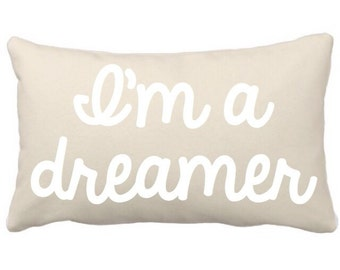 "Stitched Cotton and Felt ""I'm a dreamer"" decorative bed throw pillow, neutral cotton throw pillow with ""I'm A Dreamer"", Sleep Decorative Bed"