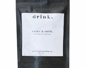relax and chill herbal tea blend // sleep tea // herbal tea blend // relax tea // 1.75 oz.