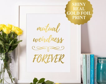 Mutual Weirdness Forever Funny Wedding Sign, Mutual Weirdness Wedding Print, Wedding Reception Sign, Hilarious Wedding Signs in Gold Foil