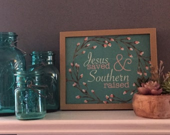 Jesus Saved Southern Raised Print, Southern Wall Art, Digital Print, Southern Print, Floral Print, Wall Decor, Southern Art Print, Wall Art