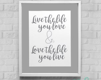 Live The Life You Love Instant Download Wall Art 8x10/11x14