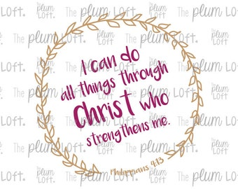 I can do all things through Christ who strengthens me - SVG Cutting File for Cutting Machines - SVG, Eps, Png, & Jpg
