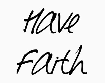 Have Faith Printable Digital Download Scribble Simple