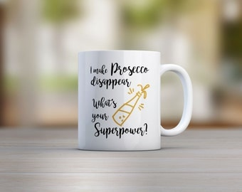 I Make Prosecco Disappear, What's Your Superpower Mug