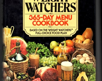 Weight Watchers 365 Day Menu Cookbook Based on the Weight Watchers Full Choice Food Plan HCDJ 1981 First Printing First Edition