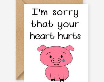I'm sorry your heart hurts, greeting cards, funny cards, blank cards, recycled cards, cute, quirky, love, friend