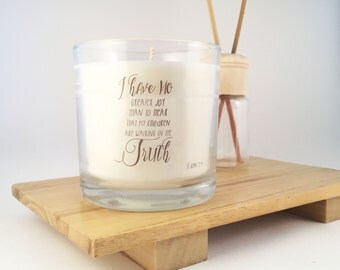 I have no greater joy: WISDOM Candles, John, Bible, Verse, Scripture, Christian, Baptism, Soy Candle
