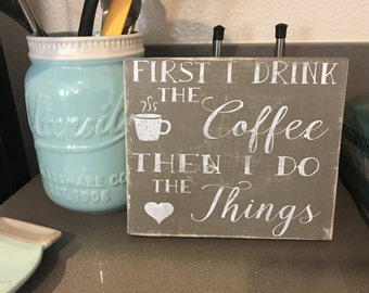First I do the coffee