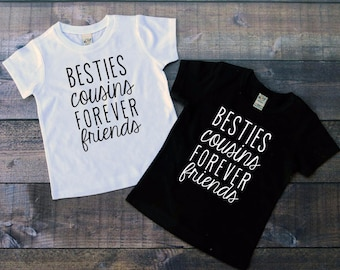 Cousins shirt - Bestie shirt - best friend shirt - shirts for toddler girls - shirts for girls - matching shirts - coordinating shirts