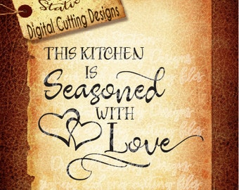 This Kitchen Is Seasoned With Love  SVG  DXF PNG and Eps Instant Download Digital Vector Cut File Silhouette Cricut