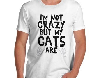Men's I'm Not Crazy But My Cats Are T-Shirt