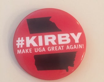 UGA Gameday Buttons-  #Kirby :  Make UGA Great Again  (Large Size)