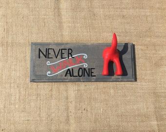 Never walk alone RED dog leash holder