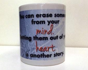 Eternal Sunshine of the Spotless Mind Inspired Film Quote Mug