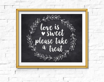 DIY PRINTABLE Rustic Chalkboard Love is Sweet Take a Treat Sign | Instant Download Wedding Ceremony Reception Sign | Rustic Wedding WChalk01
