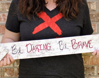 Be Daring Be Brave