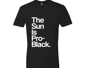 The Sun Is Pro-Black T-shirt- WINTER SALE