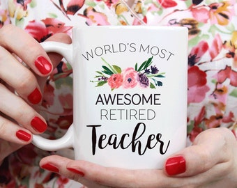 Teacher Retirement gift, retirement mug gift for teacher, World's most awesome retired teacher (M266)