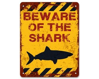 Beware of the Shark | Metal Sign | Vintage Effect