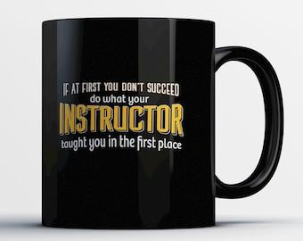 Instructor Coffee Mug - Funny Instructor Mug Gift