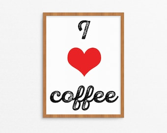 I I Heart Coffee Art Print - Coffee Lovers Art, Coffee Art Print, Coffee Love, I Love Coffee, Art Print, Printable Art, Instant Download